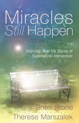 Miracles Still Happen - eBook  -     By: Sheri Stone, Therese Marszalek