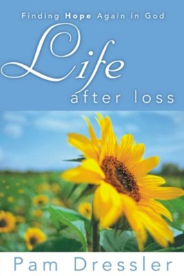 Life After Loss - eBook  -     By: Pam Dressler