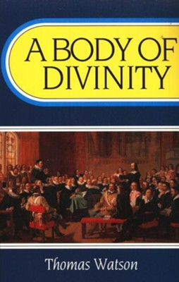 A Body of Divinity [Paperback]   -     By: Thomas Watson