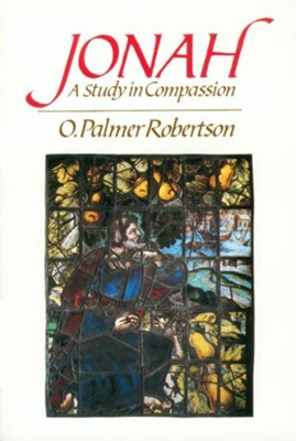 Jonah: A Study in Compassion  -     By: O. Palmer Robertson