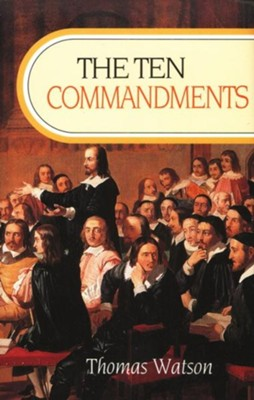 The Ten Commandments [Thomas Watson, Hardcover]   -     By: Thomas Watson