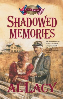 Shadowed Memories: Battles of Destin: Four - eBook  -     By: Al Lacy