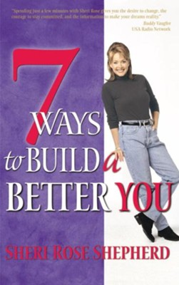 7 Ways to Build a Better You - eBook  -     By: Sheri Rose Shepherd