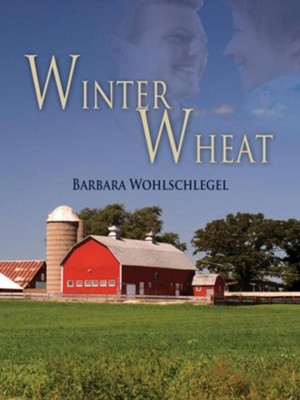 Winter Wheat (novella) - eBook  -     By: Barbara Wohlschlegel