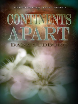 Continents Apart - eBook  -     By: Dana Sudboro