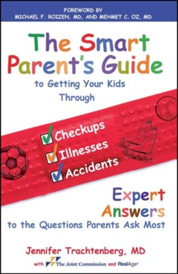 Smart Parent's Guide to Children's Health Care  -     By: Jennifer Trachtenberg M.D.
