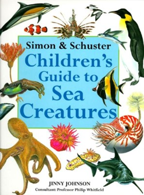 Simon & Schuster Children's Guide to Sea Creatures   -     By: Jinny Johnson, Philip Whitfield