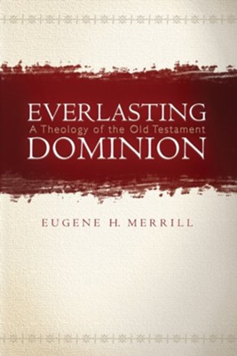 Everlasting Dominion - eBook  -     By: Eugene H. Merrill