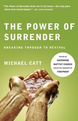 The Power of Surrender - eBook  -     By: Michael Catt