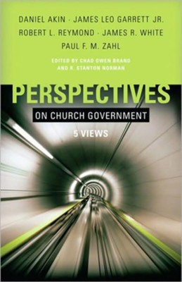 Perspectives on Church Government - eBook  -     Edited By: Chad Owen Brand, R. Stanton Norman     By: Chad Owen Brand & R. Stanton Norman, eds.