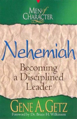 Men of Character: Nehemiah - eBook  -     By: Gene A. Getz