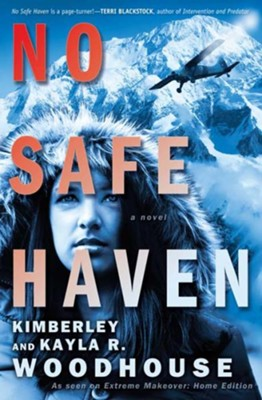 No Safe Haven - eBook  -     By: Kimberley Woodhouse, Kayla R. Woodhouse