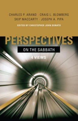 Perspectives on the Sabbath - eBook  -     Edited By: Christopher John Danato     By: Edited by Christopher John Donato