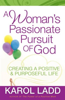 Woman's Passionate Pursuit of God, A - eBook  -     By: Karol Ladd