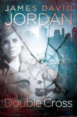 Double Cross: A Novel - eBook  -     By: James David Jordan