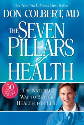 7 Pillars Of Health - eBook  -     By: Don Colbert M.D.