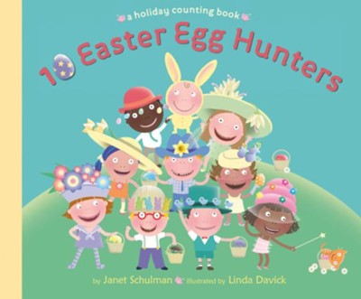 10 Easter Egg Hunters - eBook  -     By: Janet Schulman     Illustrated By: Linda Davick