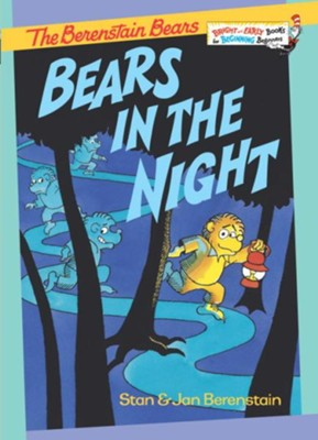 Bears in the Night - eBook  -     By: Stan Berenstain, Jan Berenstain