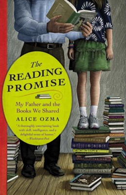 The Reading Promise: My Father and the Books We Shared - eBook  -     By: Alice Ozma
