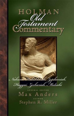 Holman Old Testament Commenatry - Nahum-Malachi - eBook  -     Edited By: Max Anders     By: Stephen R. Miller