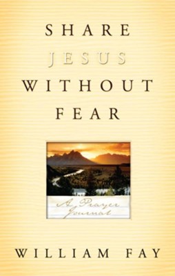 Share Jesus Without Fear Journal: A Prayer Journal - eBook  -     By: William Fay