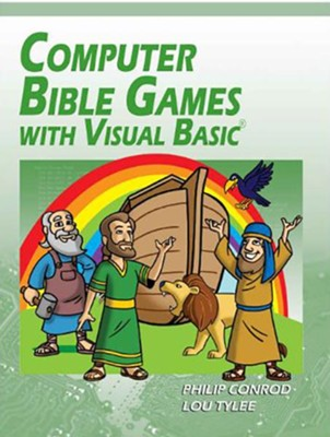 Computer Bible Games with Visual Basic: A Beginning Programming Tutorial for Christian Schools & Homeschools, Edition 0015  -