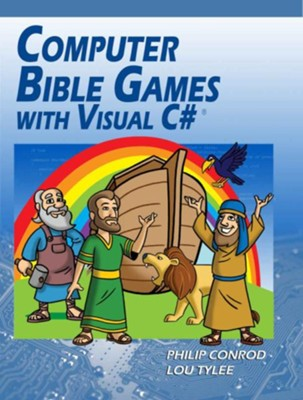Computer Bible Games with Visual C#: A Beginning Programming Tutorial for Christian Schools & Homeschools, Edition 0015  -