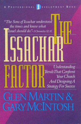 The Issachar Factor: Understanding Trends That Confront Your Church and Designing a Strategy for Success - eBook  -     By: Glen Martin, Gary L. McIntosh