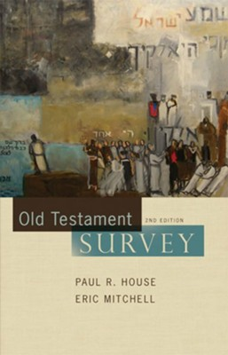 Old Testament Survey - eBook  -     By: Paul R. House, Eric Mitchell