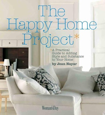 Happy Home Project: A Practical Guide to Adding Style and Substance to Your Home - eBook  -     By: Jean Nayar