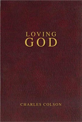 Loving God - eBook  -     By: Charles Colson