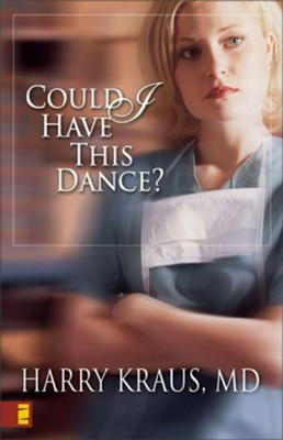 Could I Have This Dance? - eBook  -     By: Harry Kraus M.D.