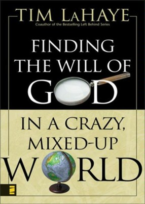 Finding the Will of God in a Crazy, Mixed-Up World - eBook  -     By: Tim LaHaye