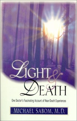Light and Death - eBook  -     By: Michael Sabom
