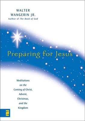 Preparing for Jesus - eBook  -     By: Walter Wangerin Jr.