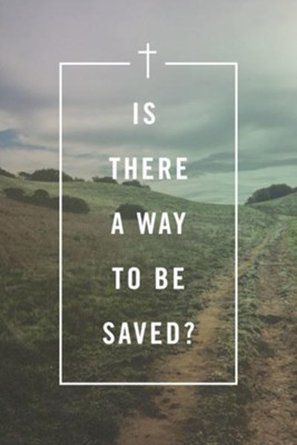 Is There a Way to Be Saved? (Pack of 25 Tracts)   -