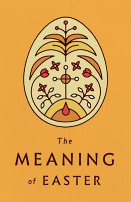 The Meaning of Easter, Pack of 25 Tracts  -
