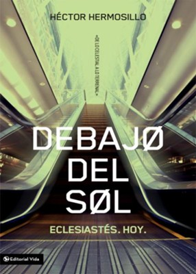 Debajo del Sol: Eclesiastes - eBook  -     By: Hector Hermosillo