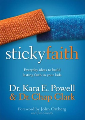 Sticky Faith - eBook  -     By: Kara E. Powell, Chap Clark