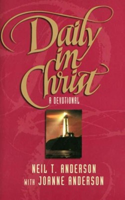 Daily in Christ - eBook  -     By: Neil T. Anderson, Joanne Anderson