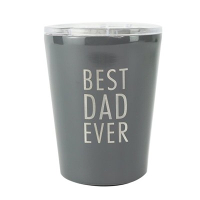 Best Dad Ever Stainless Steel Coffee Tumbler  -