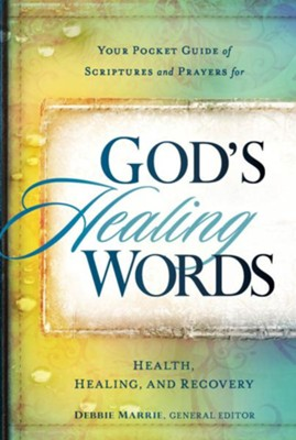 God's Healing Words: Your pocket guide of Scriptures and prayers for health, healing, and recovery - eBook  -     By: Siloam