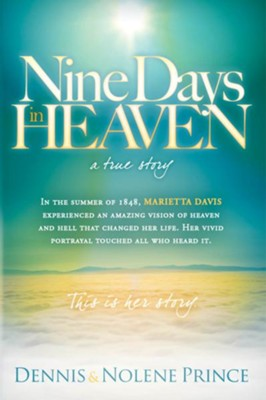 Nine Days in Heaven, A True Story - eBook  -     By: Dennis Prince, Nolene Prince