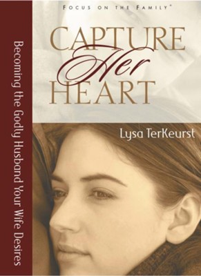 Capture her heart becoming the godly husband your wife desires capture her heart becoming the godly husband your wife desires ebook by fandeluxe Image collections