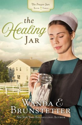 Healing Jar  -     By: Wanda E. Brunstetter