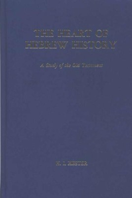 The Heart of Hebrew History - eBook  -     By: H.I. Hester