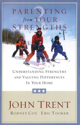 Parenting from Your Strengths: Understanding Strengths and Valuing Differences in Your Home - eBook  -     By: John Trent Ph.D., Rodney Cox, Eric Tooker
