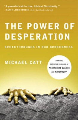 The Power of Desperation: Breakthroughs in Our Brokenness - eBook  -     By: Michael Catt