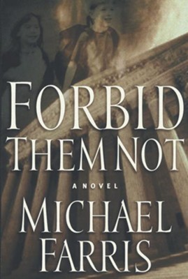 Forbid Them Not - eBook  -     By: Michael Farris