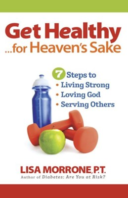 Get Healthy, for Heaven's Sake - eBook  -     By: Lisa Morrone